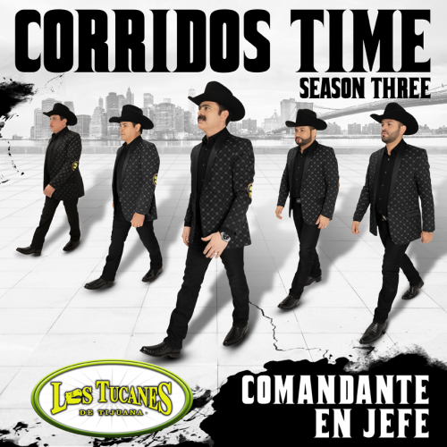 "Próximamente -Corridos Time- Season Three -""Comandante en Jefe"""